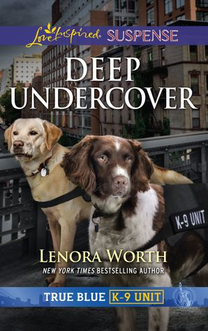 Deep Undercover (Mills & Boon Love Inspired Suspense) (True Blue K-9 Unit, Book 5) eBook  by Lenora Worth