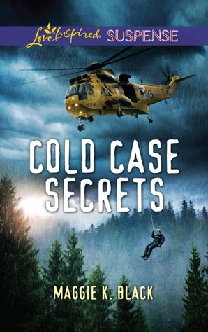 Cold Case Secrets (Mills & Boon Love Inspired Suspense) (True North Heroes, Book 4) eBook  by Maggie K. Black