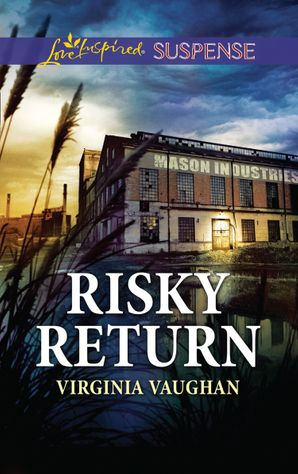 Risky Return (Mills & Boon Love Inspired Suspense) (Covert Operatives, Book 3) eBook  by Virginia Vaughan