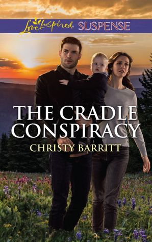 The Cradle Conspiracy (Mills & Boon Love Inspired Suspense) (The Baby Protectors) eBook  by Christy Barritt