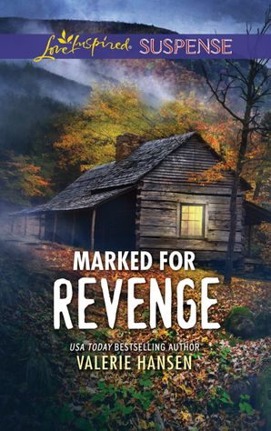Marked For Revenge (Mills & Boon Love Inspired Suspense) (Emergency Responders, Book 2) eBook  by Valerie Hansen