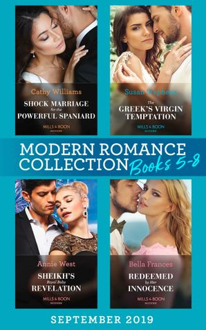 Modern Romance Books September Books 5-8: Shock Marriage for the Powerful Spaniard (Conveniently Wed!) / The Greek's Virgin Temptation / Sheikh's Royal Baby Revelation / Redeemed by Her Innocence eBook  by Cathy Williams