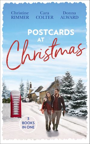 Postcards At Christmas: Holiday Royale (The Bravo Royales) / Snowbound Bride-to-Be (Christmas) / Sleigh Ride with the Rancher (Holiday Miracles) (Mills & Boon M&B) eBook  by Christine Rimmer