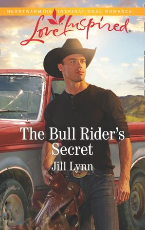 The Bull Rider's Secret (Mills & Boon Love Inspired) (Colorado Grooms, Book 3) eBook  by Jill Lynn