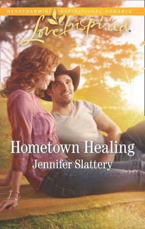 Hometown Healing (Mills & Boon Love Inspired) eBook  by Jennifer Slattery