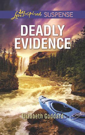 Deadly Evidence (Mills & Boon Love Inspired Suspense) (Mount Shasta Secrets, Book 1)