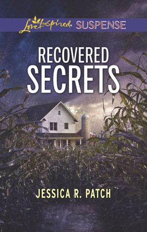 Recovered Secrets (Mills & Boon Love Inspired Suspense) eBook  by Jessica R. Patch