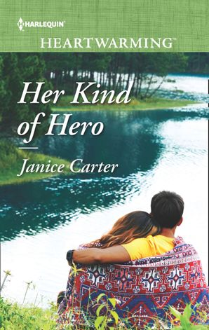 Her Kind Of Hero (Mills & Boon Heartwarming) eBook  by Janice Carter