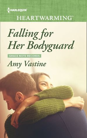 Falling For Her Bodyguard (Mills & Boon Heartwarming) (Grace Note Records, Book 4) eBook  by Amy Vastine
