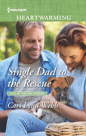 Single Dad To The Rescue (Mills & Boon Heartwarming) (City by the Bay Stories, Book 4) eBook  by Cari Lynn Webb