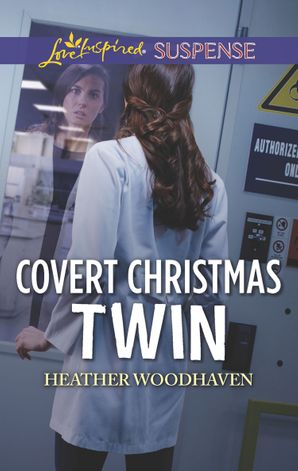 Covert Christmas Twin (Mills & Boon Love Inspired Suspense) (Twins Separated at Birth, Book 2)