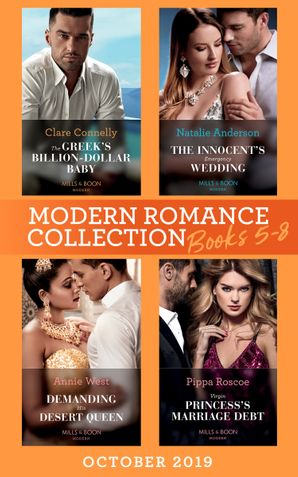 Modern Romance October 2019 Books 5-8: The Greek's Billion-Dollar Baby (Crazy Rich Greek Weddings) / The Innocent's Emergency Wedding / Demanding His Desert Queen / Virgin Princess's Marriage Debt eBook  by Clare Connelly