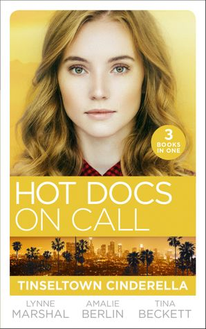 Hot Docs On Call: Tinseltown Cinderella: His Pregnant Sleeping Beauty (The Hollywood Hills Clinic) / Taming Hollywood's Ultimate Playboy (The Hollywood Hills Clinic) / Winning Back His Doctor Bride (The Hollywood Hills Clinic) (Mills & Boon M&B) eBook  by Lynne Marshall