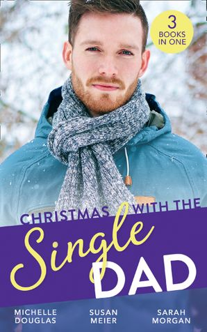 Christmas With The Single Dad: The Nanny Who Saved Christmas / Kisses on Her Christmas List / The Doctor's Christmas Bride (Mills & Boon M&B) eBook  by Michelle Douglas