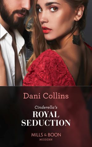 Cinderella's Royal Seduction (Mills & Boon Modern) eBook  by Dani Collins