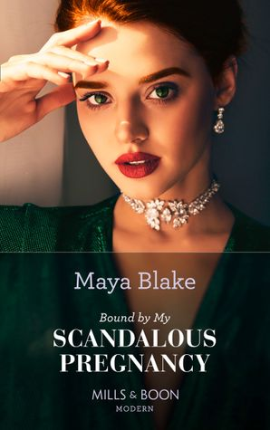 Bound By My Scandalous Pregnancy (Mills & Boon Modern) (The Notorious Greek Billionaires, Book 2) eBook  by Maya Blake