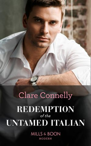 Redemption Of The Untamed Italian (Mills & Boon Modern)
