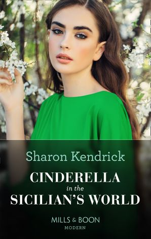 Cinderella In The Sicilian's World (Mills & Boon Modern) eBook  by Sharon Kendrick