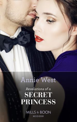 Revelations Of A Secret Princess (Mills & Boon Modern) eBook  by Annie West