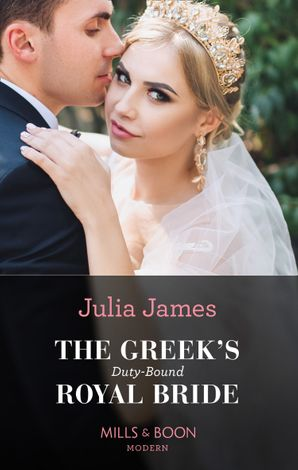 The Greek's Duty-Bound Royal Bride (Mills & Boon Modern)