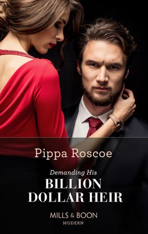 Demanding His Billion-Dollar Heir (Mills & Boon Modern) eBook  by Pippa Roscoe