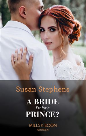 A Bride Fit For A Prince? (Mills & Boon Modern)