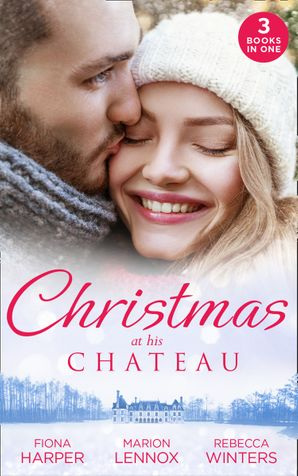 Christmas At His Chateau: Snowbound in the Earl's Castle (Holiday Miracles) / Christmas at the Castle / At the Chateau for Christmas (Mills & Boon M&B) eBook  by Fiona Harper