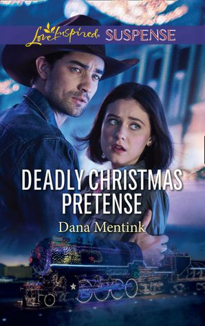 Deadly Christmas Pretense (Mills & Boon Love Inspired Suspense) (Roughwater Ranch Cowboys) eBook  by Dana Mentink