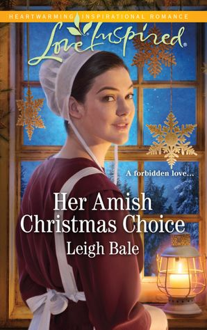 Her Amish Christmas Choice (Mills & Boon Love Inspired) (Colorado Amish Courtships, Book 3) eBook  by Leigh Bale