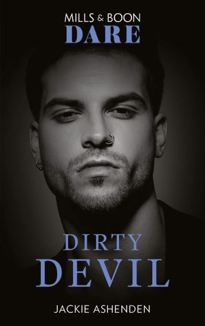 Dirty Devil (Mills & Boon Dare) (Billion $ Bastards, Book 1) eBook  by Jackie Ashenden