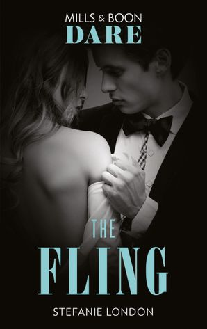 The Fling (Mills & Boon Dare) (Close Quarters, Book 2) eBook  by Stefanie London