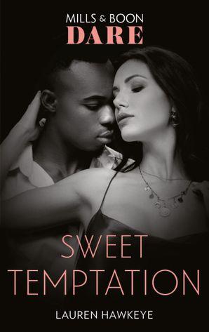 Sweet Temptation (Mills & Boon Dare) eBook  by Lauren Hawkeye