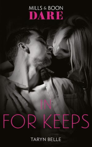 In For Keeps (Mills & Boon Dare) (Tropical Heat, Book 2) eBook  by Taryn Belle