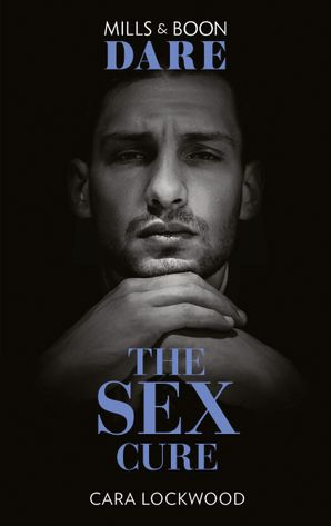 The Sex Cure (Mills & Boon Dare)