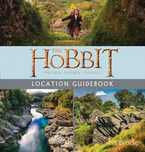 The Hobbit Trilogy Location Guidebook Paperback  by Ian Brodie