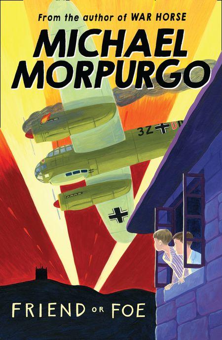 Friend or Foe - Michael Morpurgo