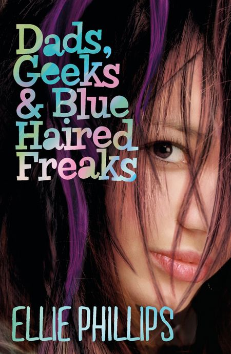 Dads Geeks and Blue-haired Freaks - Ellie Phillips