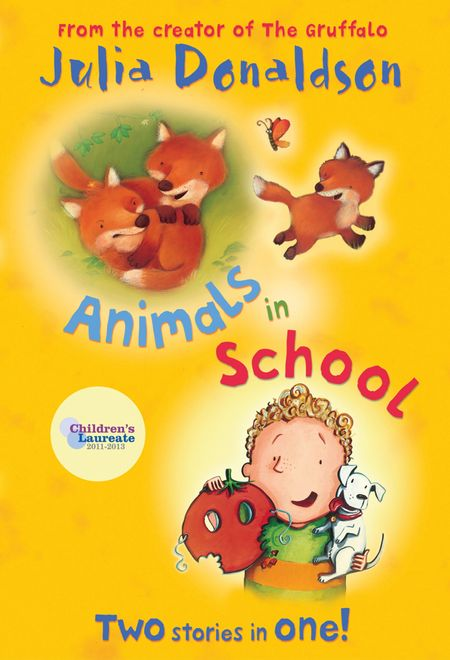 Animals in School - Julia Donaldson, Illustrated by Lucy Richards and Garry Parsons