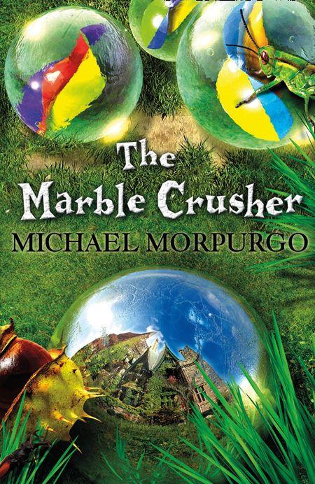 The Marble Crusher - Michael Morpurgo