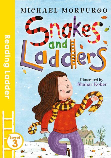 Snakes and Ladders - Michael Morpurgo, Illustrated by Shahar Kober