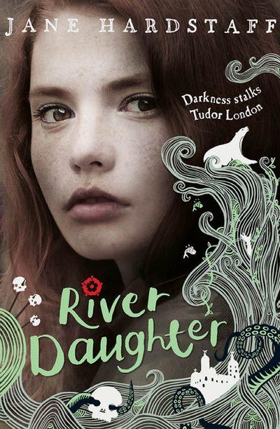 River Daughter (Executioner's Daughter) - Jane Hardstaff