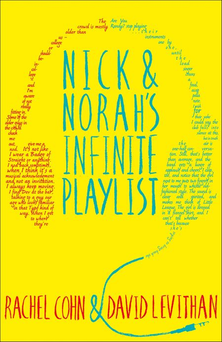 Nick and Norah's Infinite Playlist - Rachel Cohn and David Levithan