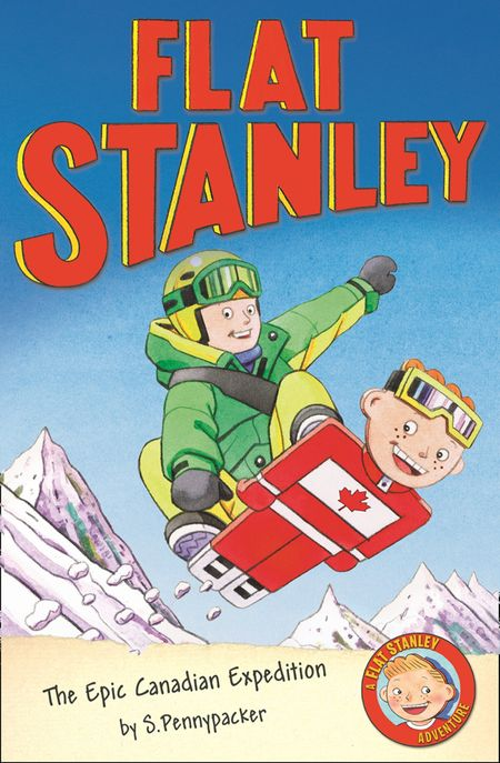 The Epic Canadian Expedition (Flat Stanley) - Alice Hill and Sara Pennypacker, Illustrated by Jon Mitchell