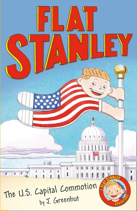 Jeff Brown's Flat Stanley: The US Capital Commotion (Flat Stanley) - Josh Greenhut