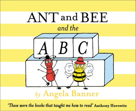 Ant and Bee and the ABC (Ant and Bee) - Angela Banner