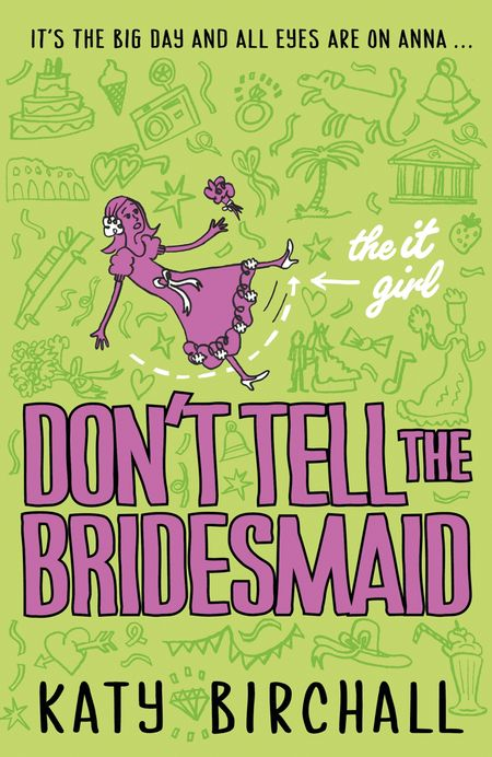 The It Girl: Don't Tell the Bridesmaid - Katy Birchall