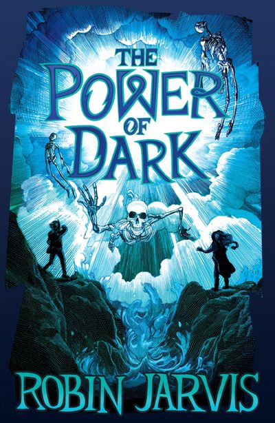 The Power of Dark (The Witching Legacy) - Robin Jarvis
