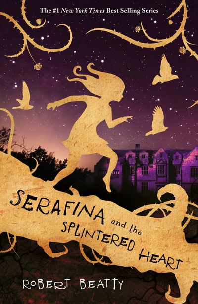 Serafina and the Splintered Heart (The Serafina Series) - Robert Beatty