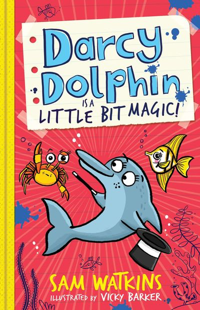 Darcy Dolphin is a Little Bit Magic! (Darcy Dolphin) - Sam Watkins, Illustrated by Vicky Barker