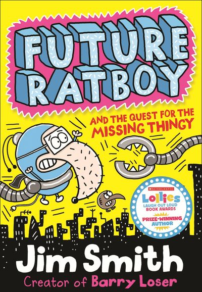 Future Ratboy and the Quest for the Missing Thingy (Future Ratboy) - Jim Smith